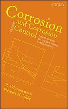 Corrosion and corrosion control : an introduction to corrosion science and engineering