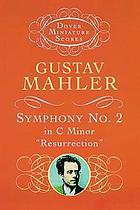 Symphony no. 2 in C minor, Resurrection.