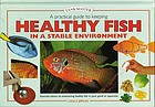 A practical guide to keeping healthy fish in a stable environment