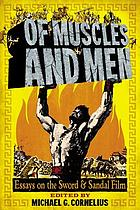 Of muscles and men : essays on the sword and sandal film