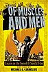 Of muscles and men : essays on the sword and sandal... by  Michael G Cornelius