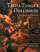 Tasha Tudor's doll house : a lifetime in miniature