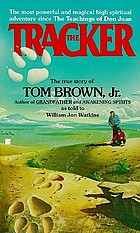 The tracker : the story of Tom Brown, Jr.