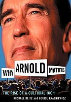 Why Arnold matters : the rise of a cultural icon