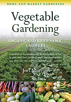 Vegetable gardening for organic and biodynamic growers : biographies of over 70 vegetables, with detailed accounts of how to grow them, their climate of origin, their transformation over time, and their nutritional and therapeutic potential