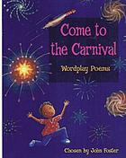 Come to the carnival : festival poems