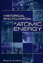 Historical encyclopedia of atomic energy