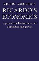Ricardo's economics : a general equilibrium theory of distribution and growth