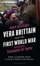 Vera Brittain and the First World War : the story of Testament of youth