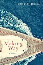 Making way : a novel