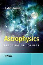 Astrophysics : decoding the cosmos