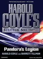 Pandora's legion : [Harold Coyle's Strategic Solutions, Inc.]