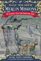 Magic tree house. 44 : a ghost tale for Christmas time