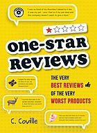 One-star reviews : the very best reviews of the very worst products