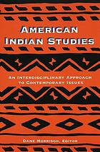 American Indian studies : an interdisciplinary approach to contemporary issues