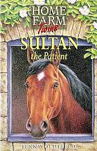Sultan : the patient