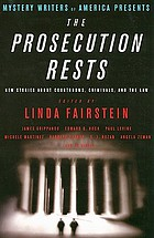 Mystery Writers of America presents the prosecution rests : new stories about courtrooms, criminals, and the law