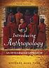 Introducing Anthropology An Integrated Approach. by Park, Michael Alan