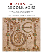 Reading the Middle Ages : sources from Europe, Byzantium, and the Islamic world