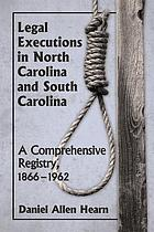 Legal executions in North Carolina and South Carolina : a comprehensive registry, 1866/1962