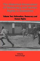 The historical dimensions of democracy and human rights in Zimbabwe.