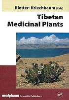 Tibetan medicinal plants : with 51 tables
