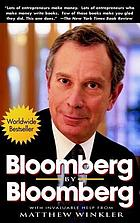 Bloomberg by Bloomberg : with invaluable help from Matthew Winkler.