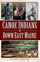 Canoe indians of the down east Maine