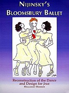 Nijinsky's Bloomsbury ballet : reconstruction of dance and design for Jeux