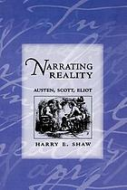 Narrating reality : Austen, Scott, Eliot
