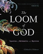 The loom of God : tapestries of mathematics and mysticism