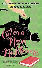 Cat in a neon nightmare : a Midnight Louie mystery