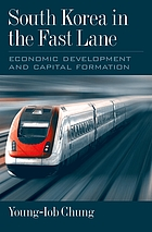 South Korea in the fast lane : economic development and capital formation