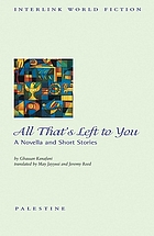 All that's left to you : a novella and short stories