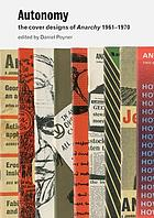 Autonomy : the cover designs of Anarchy, 1961-1970