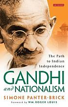 Gandhi and Nationalism: The Path to Indian Independence cover image