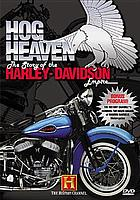 Hog heaven : the story of the Harley-Davidson empire