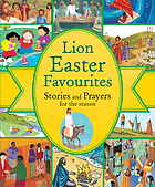 Lion Easter favourites : stories and prayers for the season