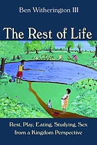 The rest of life : rest, play, eating, studying, sex from a kingdom perspective