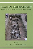 Flag Fen, Peterborough : excavation and research, 1995-2007