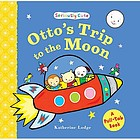 Otto's Trip to the Moon Seriously Cute - a Pull-tab Book.
