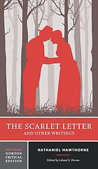 The scarlet letter and other writings : authoritative texts, contexts, criticism