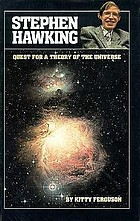 Stephen Hawking : quest for a theory of the universe