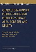 Characterization of porous solids and powders : surface area, pore size, and density