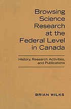 Browsing science research at the federal level in Canada : history, research activities and publications