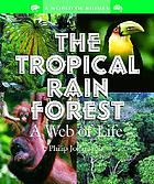 The tropical rain forest : a web of life