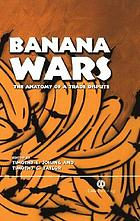 Banana wars : the anatomy of a trade dispute