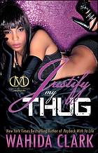Justify my thug : a novel