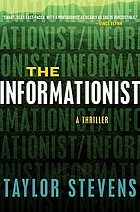 The informationist : a novel