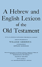 A Hebrew and English lexicon of the Old Testament : with an appendix containing the Biblical Aramaic